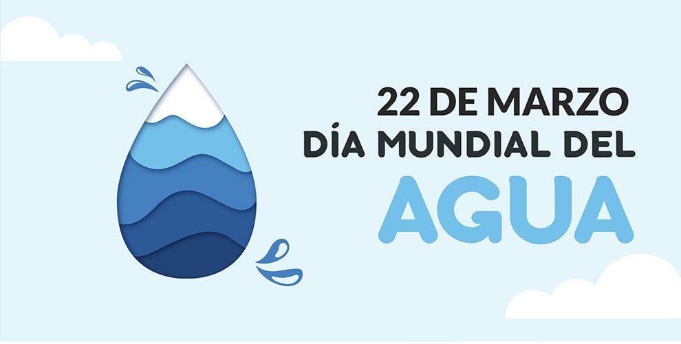 Día Mundial del Agua | 22 de Marzo